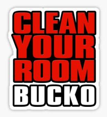Clean Your Room, Bucko. Jordan B. Peterson Quote Sticker