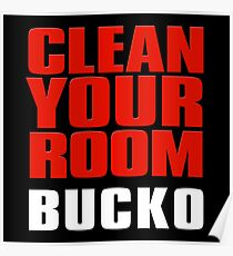 Clean Your Room, Bucko. Jordan B. Peterson Quote Poster
