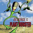Revenge of the Plant Monster by Carlos Phillips