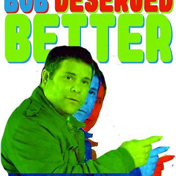 BOB DESERVED BETTER Stranger Things by ben-wut