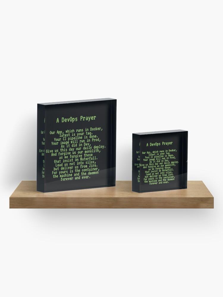 Alternate view of A DevOps Prayer Acrylic Block