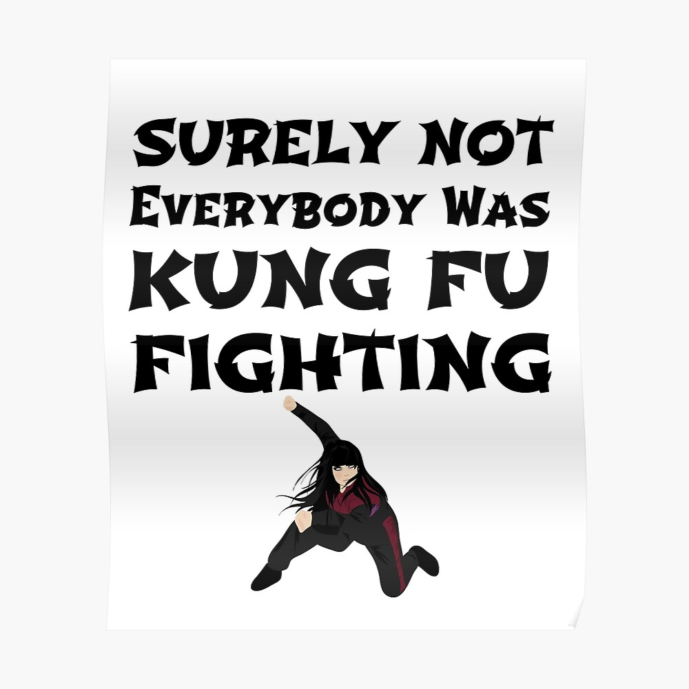 Surely Not Everybody Was Kung Fu Fighting | Poster