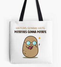 Potatoes gonna potate Tote Bag