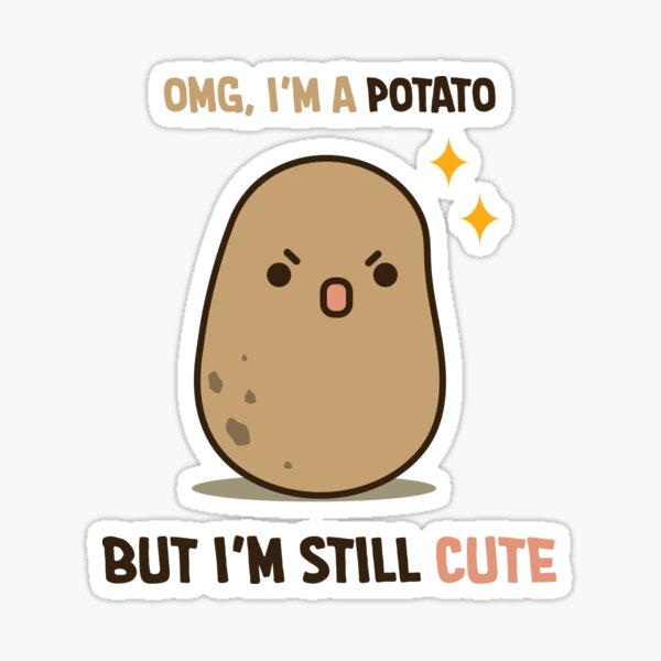 Cute potato is cute Sticker
