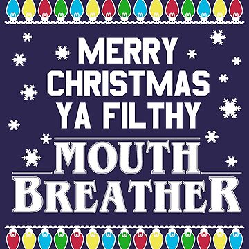Merry Christmas Mouth Breather by snitts