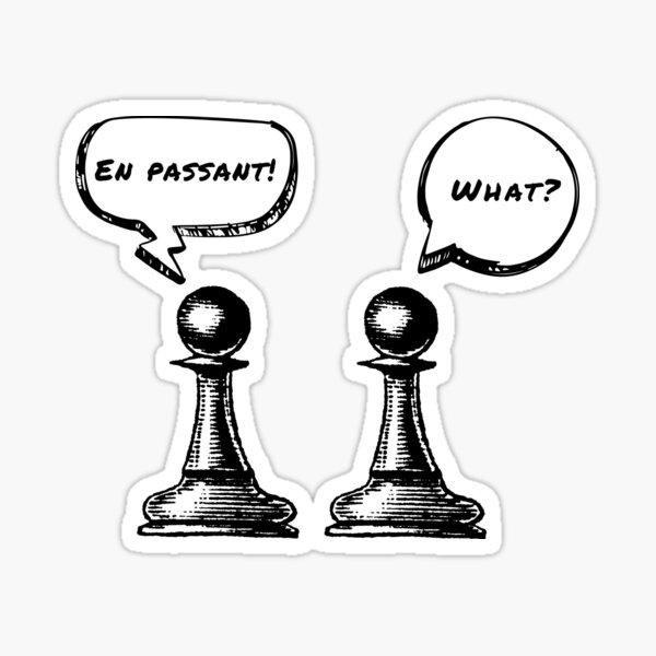 Chess Pawns - En Passant!  What? Sticker