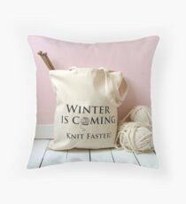 Winter is coming, knit faster! Throw Pillow