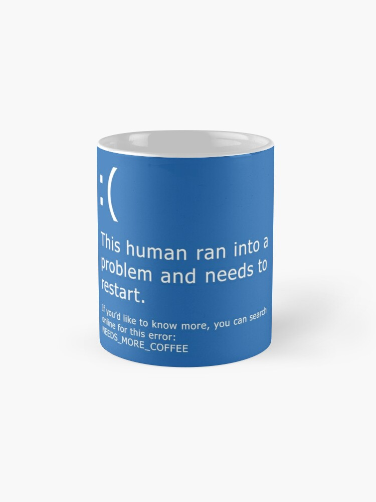 Alternate view of Blue Screen of Death - Coffee error Mugs