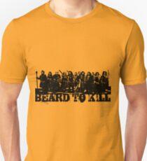 Beard To Kill! T-Shirt