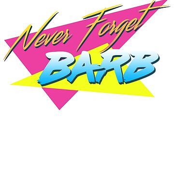 Never Forget Barb OR the Stranger things that have happened by Intune
