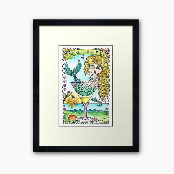 Mermaids Drink FREE! Framed Art Print