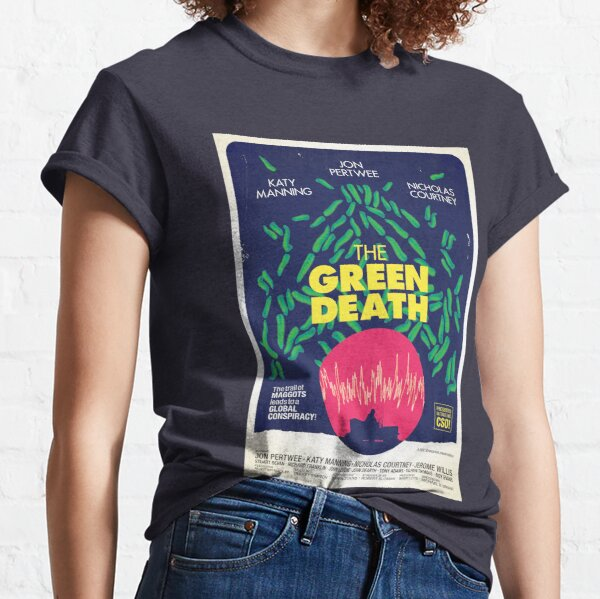 The Green Death Classic T-Shirt