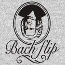 Bach Flip by LaundryFactory