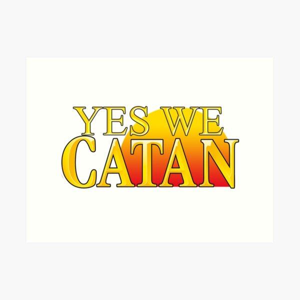 YES WE CATAN - Settlers of Catan Art Print