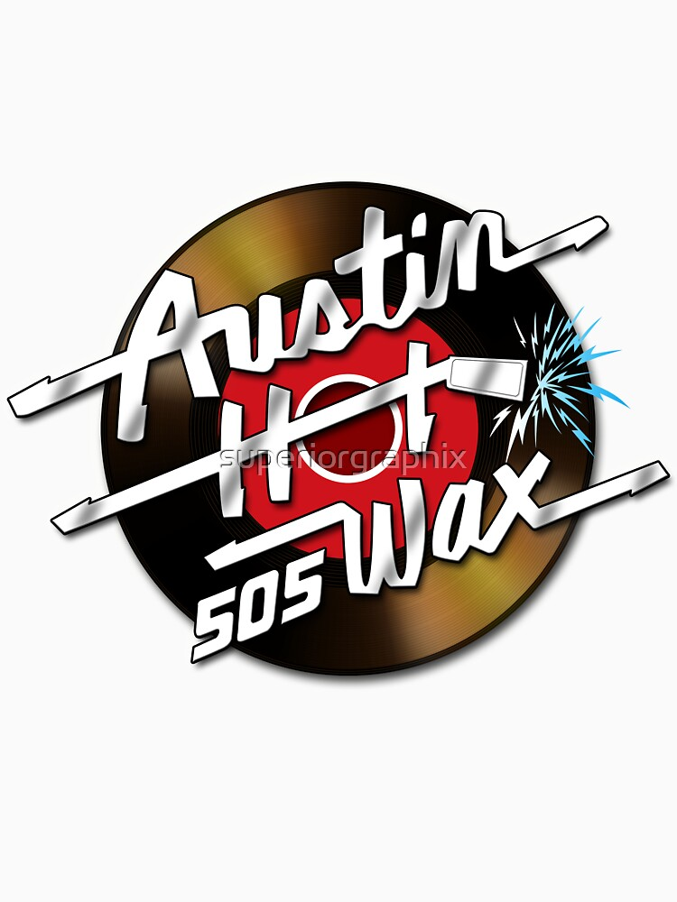 Austin Hot Wax | Unisex T-Shirt