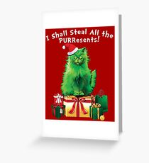 Steal All The PURResents Green Grinch Cat Who Stole Christmas Holiday Funny Greeting Card