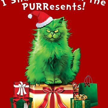 Steal All The PURResents Green Cat Who Stole Christmas Holiday Funny by TrendyTees12