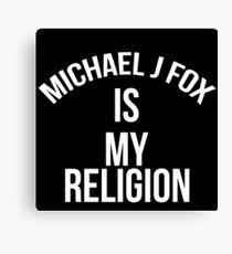 michael j fox is my religion Canvas Print