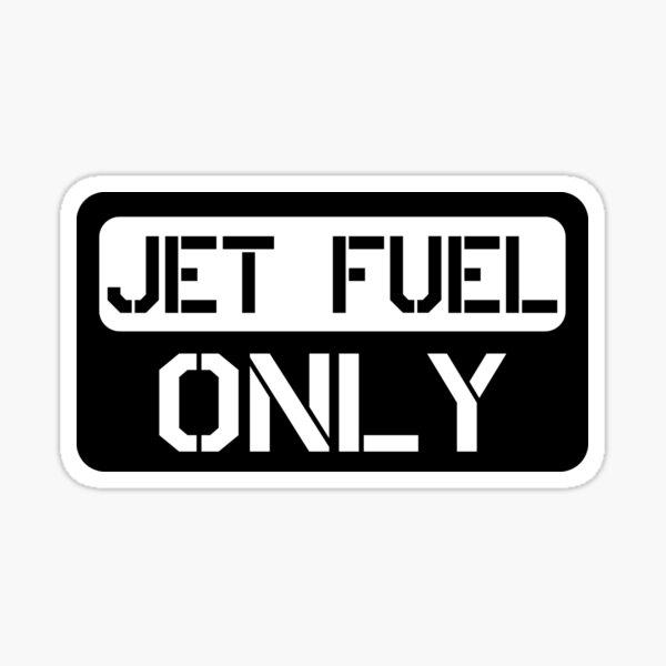 Nur Düsenkraftstoff Sticker
