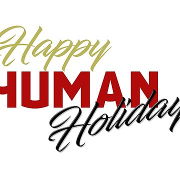 Happy human holiday by Bertoni-Lee