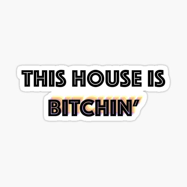 esta casa es bitchin ' Pegatina