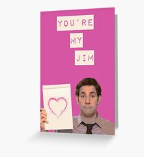 You're my Jim Greeting Card