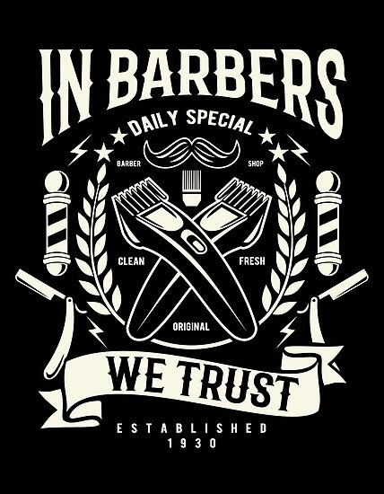 In Barbers We Trust Est. 1930 by Mark5ky