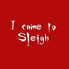 I came to sleigh by fashprints