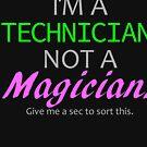 Technician Not Magician -  Terminal - Dark Background by carlingr-tech