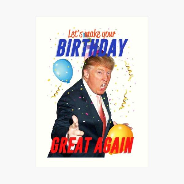 Make your birthday great again Art Print