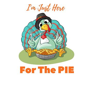 thanksgiving I'm Just Here For The Pie Tee by pavelrmata