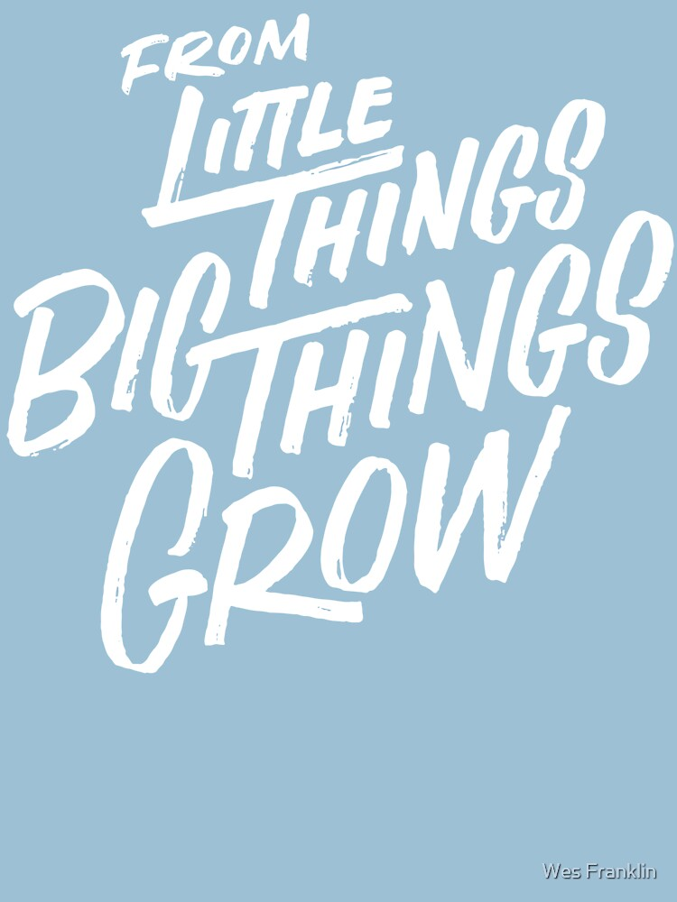 From Little Things Big Things Grow (White) by wjfranklin