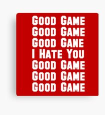 Good Game I Hate You Funny Baseball  Canvas Print