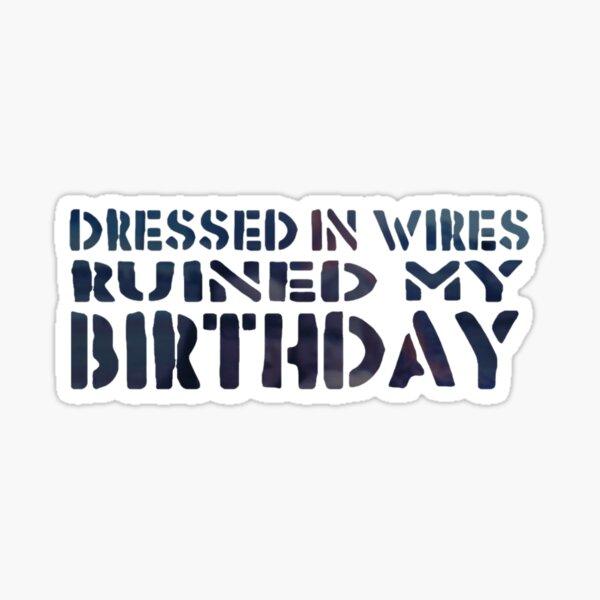 Ruined My Birthday Sticker