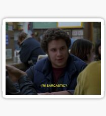 freaks and geeks i'm sarcastic? Sticker