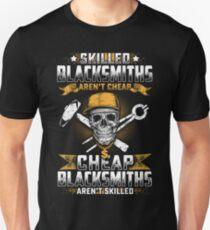 SKILLED BLACKSMITHS AREN'T CHEAP Unisex T-Shirt
