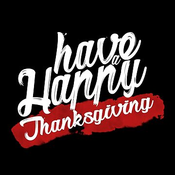 Have a Happy Thanksgiving design by godwintorres