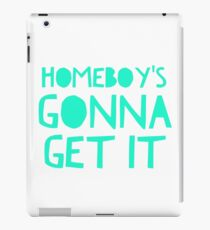 Homeboys gonna get it sneaker shirt dope funny iPad Case/Skin
