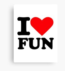 I love fun Canvas Print