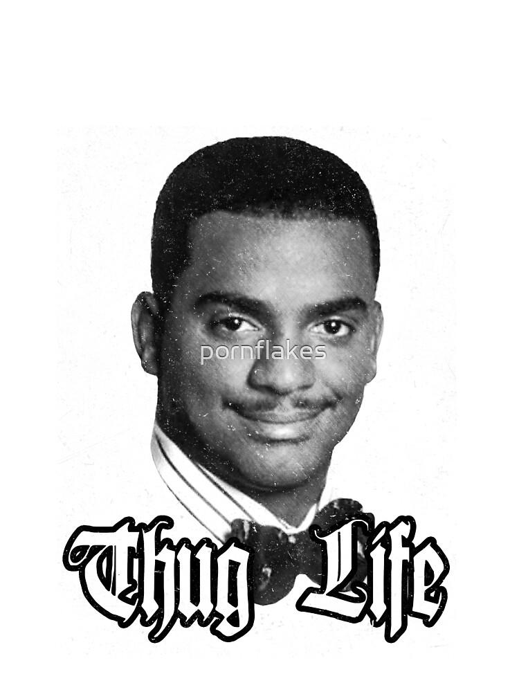 Thug Life Carlton von pornflakes