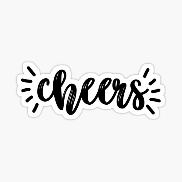 cheers Sticker