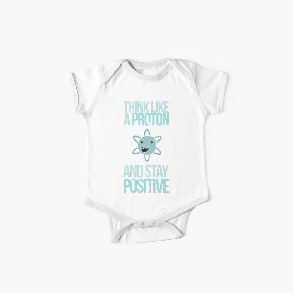 Discúlpeme mientras que la ciencia: piense como un protón y manténgase positivo Body para bebé