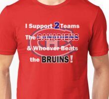 I support 2 teams - Montreal Canadiens Unisex T-Shirt