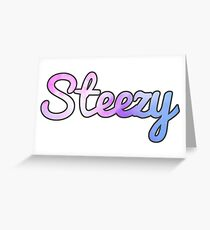 Keepin' the Steeze Greeting Card