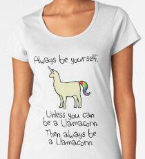 Sei immer du selbst, es sei denn du kannst ein Llamacorn sein Premium Rundhals-Shirt