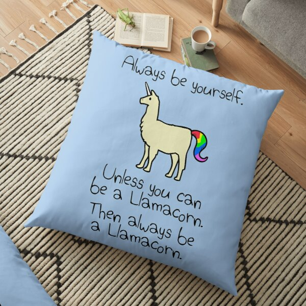 Always Be Yourself, Unless You Can Be A Llamacorn Floor Pillow