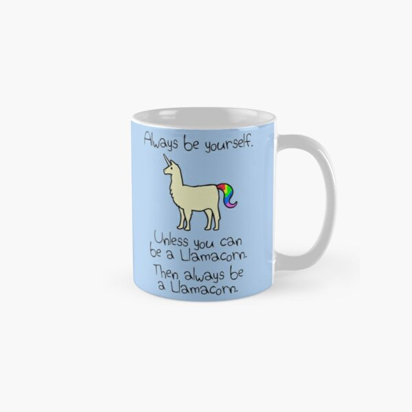 Always Be Yourself, Unless You Can Be A Llamacorn Classic Mug
