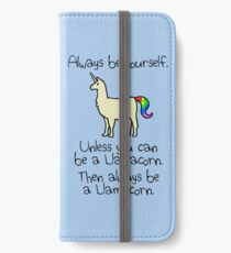 Always Be Yourself, Unless You Can Be A Llamacorn iPhone Wallet/Case/Skin