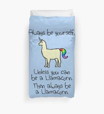 Always Be Yourself, Unless You Can Be A Llamacorn Duvet Cover