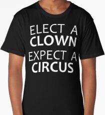 Elect a Clown Expect a Circus - Anti Trump Long T-Shirt